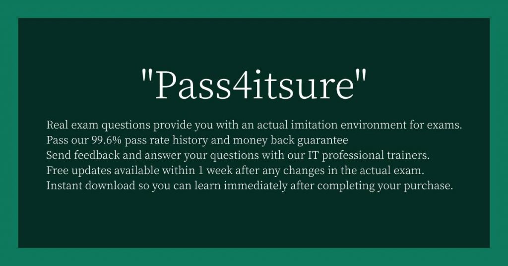 """Pass4itsure""Reason for selection"